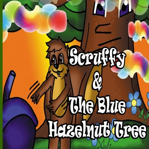 Scruffy And The Blue Hazelnut Tree (Scruffy's Adventures) (Volume 1) [Yalmeh, Jacklin] (Tapa Blanda)