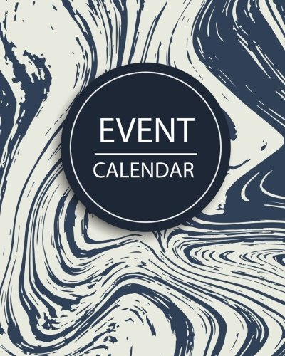 Event Calendar: Perpetual Calendar : Record All Your Important Celebrations: Never Forget Birthday's Or Anniversaries Again: Monthly Quotes : Calendar Schedule Organizer : 8