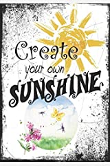 Journal: Create Your Own Sunshine Paperback