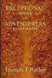 Exceptional Advice for Adventurers Everywhere, Joseph Bailey, 149738365X