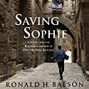 Saving Sophie: A Novel Audiobook by Ronald H. Balson Narrated by Fred Berman