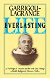 Life Everlasting and the Immensity of the Soul: A Theological Treatise on the Four Last Things: Death, Judgment, Heaven, Hell