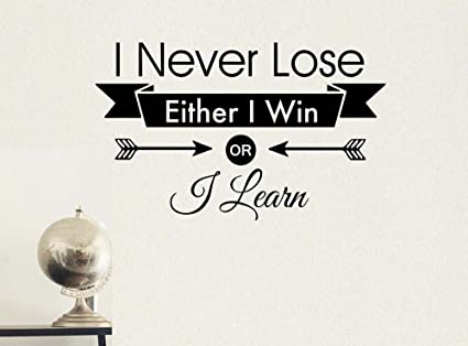 Amazoncom I Never Lose Either I Win Or I Learn Office Classroom