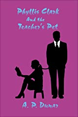 Phyllis Clark and the Teacher's Pet (Phyllis Clark Detective Series Book 2) Kindle Edition