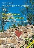 Wackersteine, Wald und Wüste – unterwegs im Harz (Wanderungen in die Erdgeschichte)