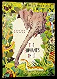 The Elephant's Child: Just So Stories Series
