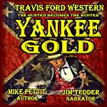 Yankee Gold: Travis Ford Action Western | Mike Pettit