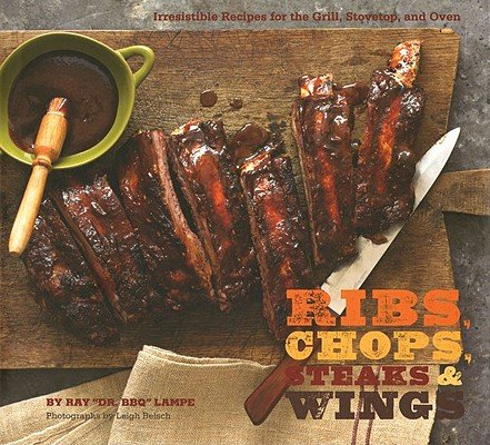 Ribs, Chops, Steaks & Wings: Irresistible Recipes for the Grill, Stovetop, and Oven   [RIBS CHOPS STEAKS & WINGS] [Hardcover] (Chop Top Ca compare prices)