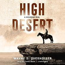 High Desert Audiobook by Wayne D. Overholser Narrated by Traber Burns