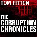 The Corruption Chronicles: Obama's Big Secrecy, Big Corruption, and Big Government Audiobook by Tom Fitton Narrated by Jim Meskimen