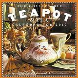 The Collectible Teapot & Tea 2012 Calendar
