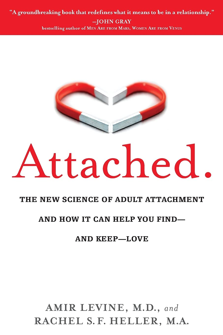 Attached: The New Science of Adult Attachment and How It Can Help YouFind – and Keep – Love