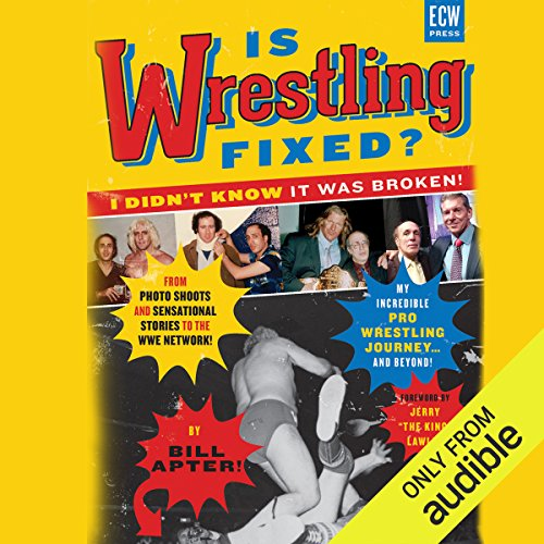 Is Wrestling Fixed?: I Didn't Know It Was Broken! by Audible Studios