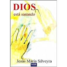 DIOS ESTÁ SANANDO (Spanish Edition) Dec 26, 2012