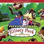 The Walnut Cup: Elliot's Park | Patrick Carman