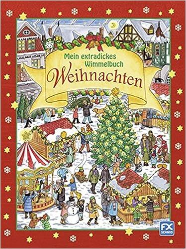 Wimmelbuch Weihnachten.Mein Extradickes Wimmelbuch Weihnachten Amazon Co Uk 9783838000480