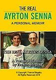 The Real Ayrton Senna: A Personal Memoir