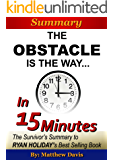 The Obstacle Is the Way…In 15 Minutes – The Survivor's Summary of Ryan Holiday's Best Selling Book