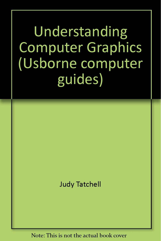 Understanding Computer Graphics (Usborne Computer Guides