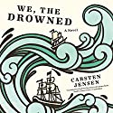 We, the Drowned Audiobook by Carsten Jensen Narrated by Simon Vance