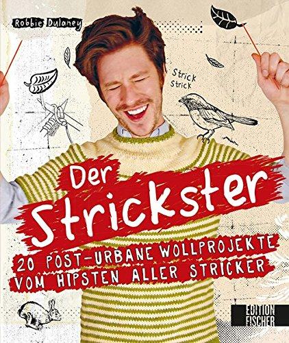 der-strickster-20-post-urbane-wollprojekte-vom-hipsten-aller-stricker