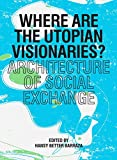 Where are the Utopian Visionaries?: Architecture of Social Exchange