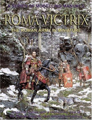 Roma Victrix: The Roman Army in Miniature