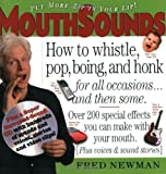 MouthSounds: How to Whistle, Pop, Boing, and Honk... for all occasions and then some