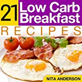 21 Low Carb Breakfast Recipes For Accelerated Weight Loss (21 Low Carb Recipes For Accelerated Weight Loss)