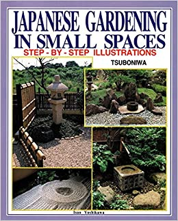Japanese Gardening in Small Spaces Step By Step Illustrations