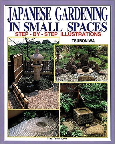 Japanese Gardening In Small Spaces: Isao Yoshikawa: 9780870409776:  Amazon.com: Books