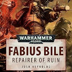 Fabius Bile: Repairer of Ruin