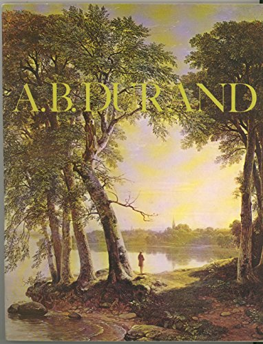 A. B. Durand, 1796-1886;: [exhibition] Montclair Art Museum, Montclair, New Jersey, October 24-November 28, 1971