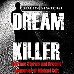 Dream Killer: Bedtime Stories and Dreams: Memories of Michael Colt, Book 1 | John Siwicki