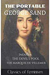 The Portable George Sand: Indiana, The Devil's Pool and the Marquis de Villemer Kindle Edition