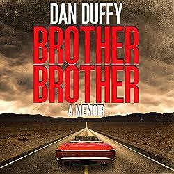 Brother, Brother: A Memoir