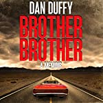 Brother, Brother: A Memoir: A Brother's Search for His Lost Brother | Dan Duffy