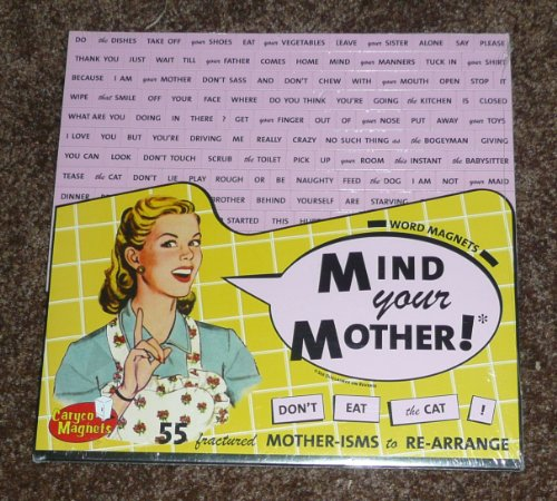 Mind Your Mother Word Magnets By Caryco - 55 Fractured Mother-isms to Re-arrange (1999 Rare (Now Out of Production) Sealed in Factory Shrinkwrap. New.