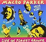 Life on Planet Groove by Maceo Parker (2008-09-09)