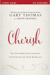 Cherish Study Guide: The One Word That Changes Everything for Your Marriage Paperback