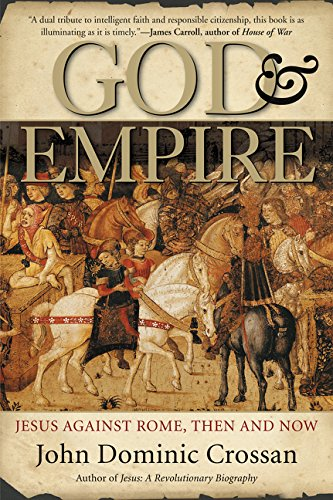 God and Empire: Jesus Against Rome, Then and Now pdf epub