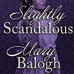 Slightly Scandalous: Bedwyn Saga Series, Book 3 | Mary Balogh