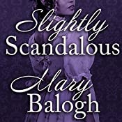 Slightly Scandalous: Bedwyn Saga Series, Book 3 | Mary Balogh
