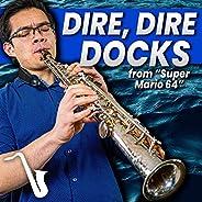 "Dire, Dire Docks (From ""Super Mario"