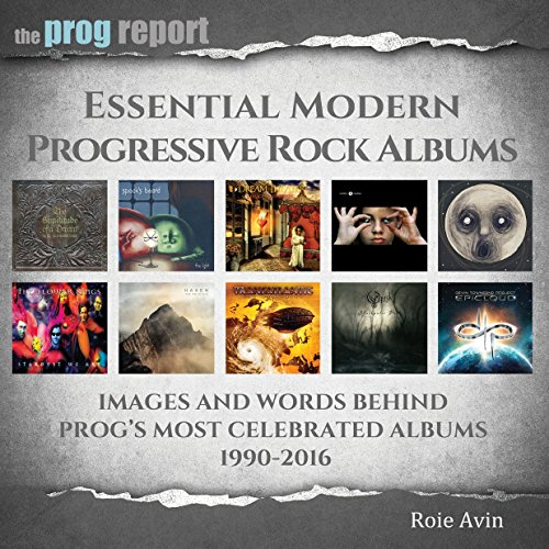 2016 Album - Essential Modern Progressive Rock Albums: Images And Words Behind Progs Most Celebrated Albums 1990-2016