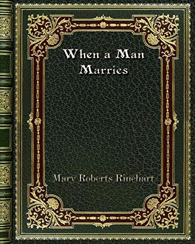 When a Man Marries [Rinehart, Mary Roberts] (Tapa Blanda)