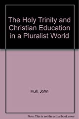 The Holy Trinity and Christian Education in a Pluralist World Paperback