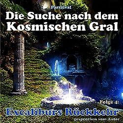 Excaliburs Rückkehr (Die Suche nach dem kosmischen Gral 4)