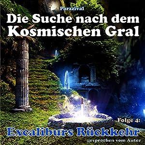Excaliburs Rückkehr (Die Suche nach dem kosmischen Gral 4) Hörbuch