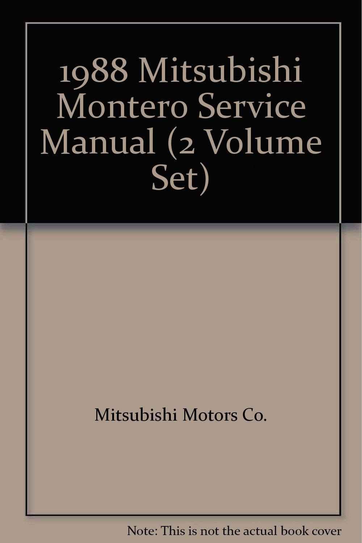 1988 Mitsubishi Montero Service Manual (2 Volume Set): Mitsubishi Motors  Co.: Amazon.com: Books